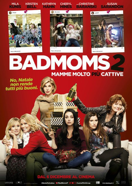 BAD MOMS 2 - MAMME MOLTO PIU' CATTIVE (A BAD MOMS CHRISTMAS)