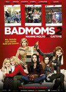 BAD MOMS 2 - MAMME MOLTO PIU' CATTIVE (A BAD MOMS CHRISTMAS)