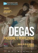 DEGAS - PASSIONE E PERFEZIONE (DEGAS: PASSION FOR PERFECTION)