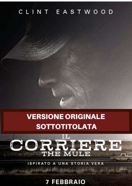 IL CORRIERE - THE MULE - V.O.S.