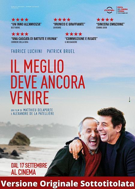 IL MEGLIO DEVE ANCORA VENIRE - V.O.S.