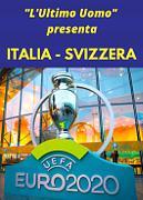 UEFA 2020 ITALIA - SVIZZERA